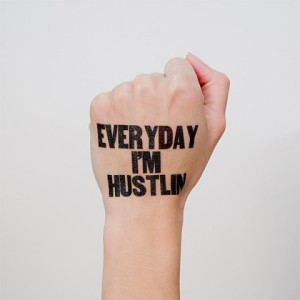 everyday hustle